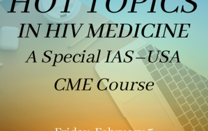 Hot Topics in HIV Medicine: A Special IAS-USA CME Course